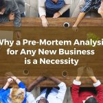 Why a Pre-Mortem Analysis for Any New San Diego Business is a Necessity