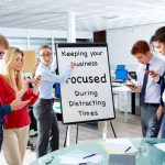 Keeping Your San Diego Business Focused During Distracting Times